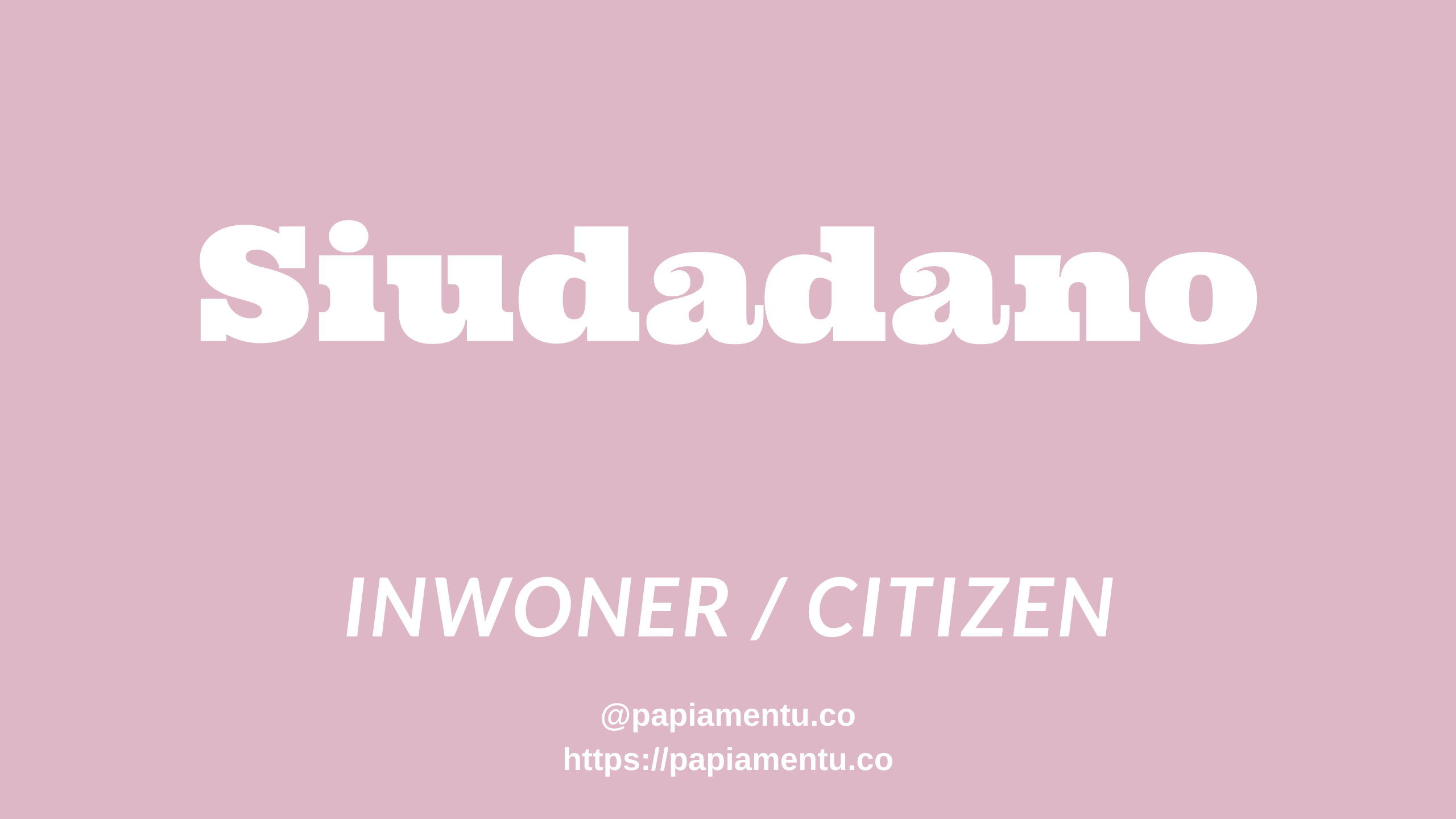 Inwoner / Citizen / Ciudadano in Papiamentu / Papiaments