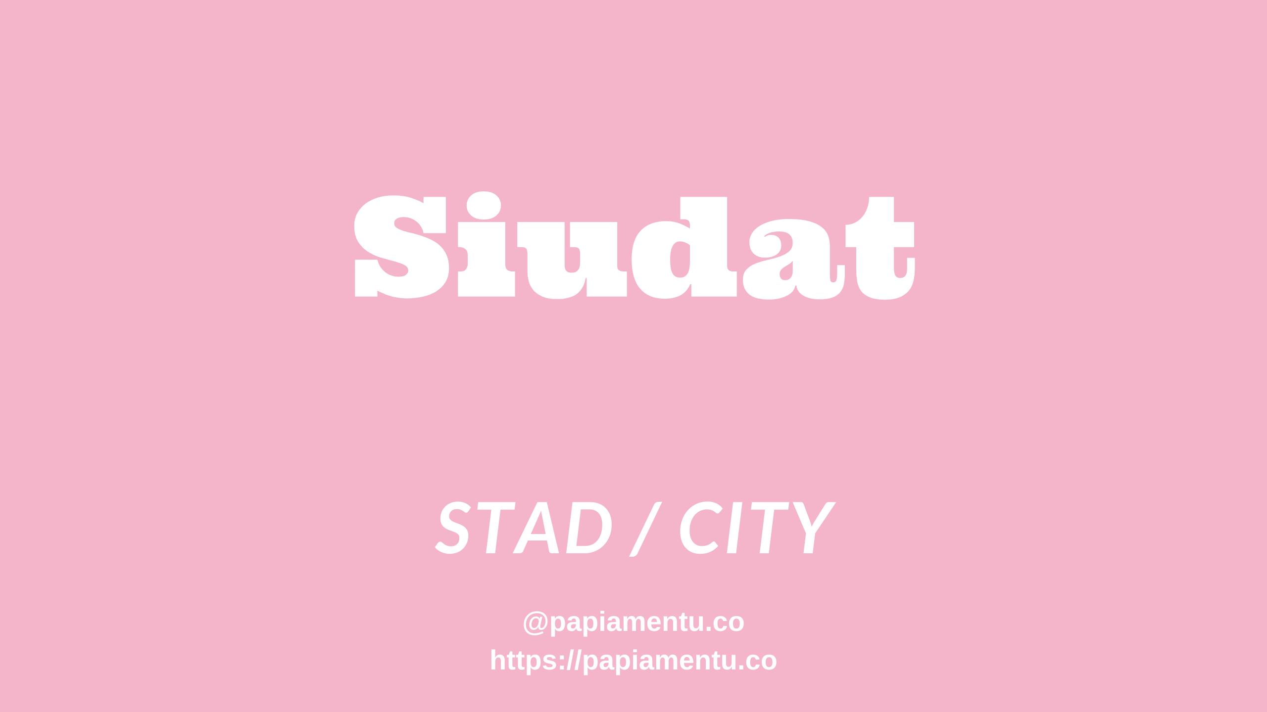 Siudat - Stad in Papiamentu / in het Papiaments
