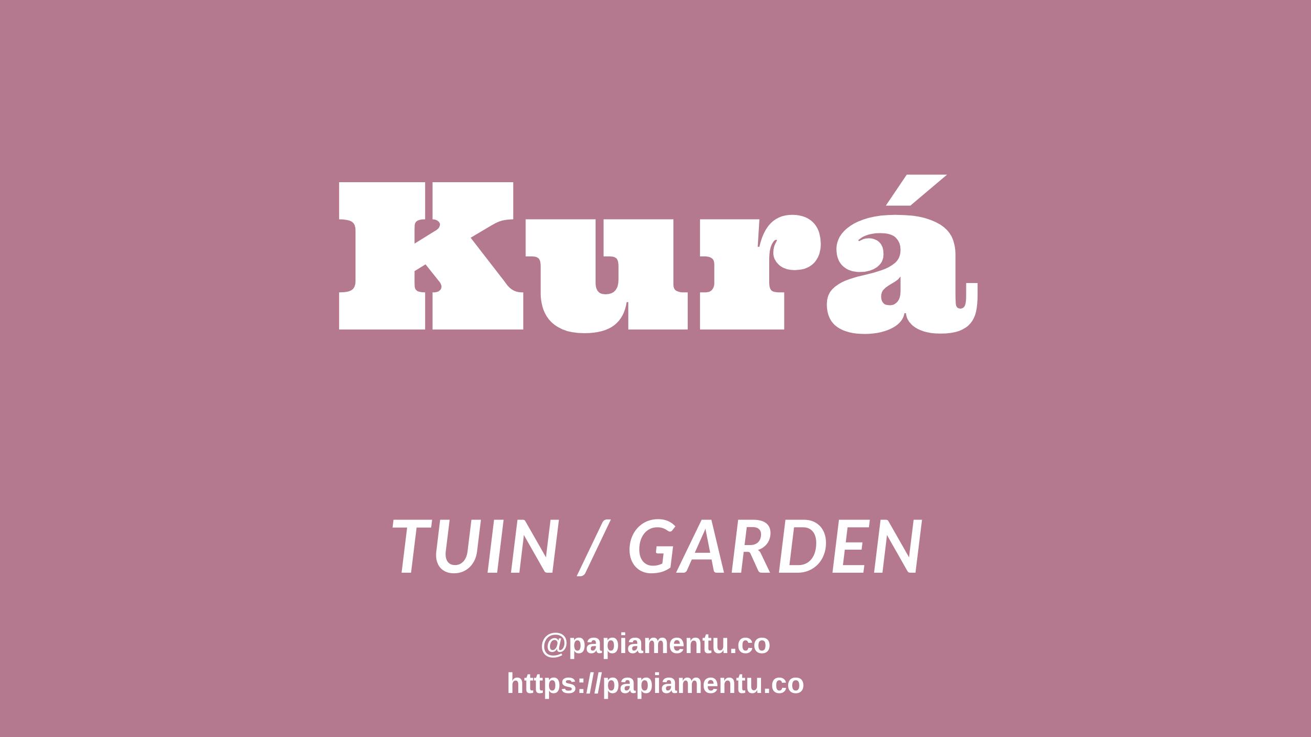 Kura - Tuin in het Papiaments