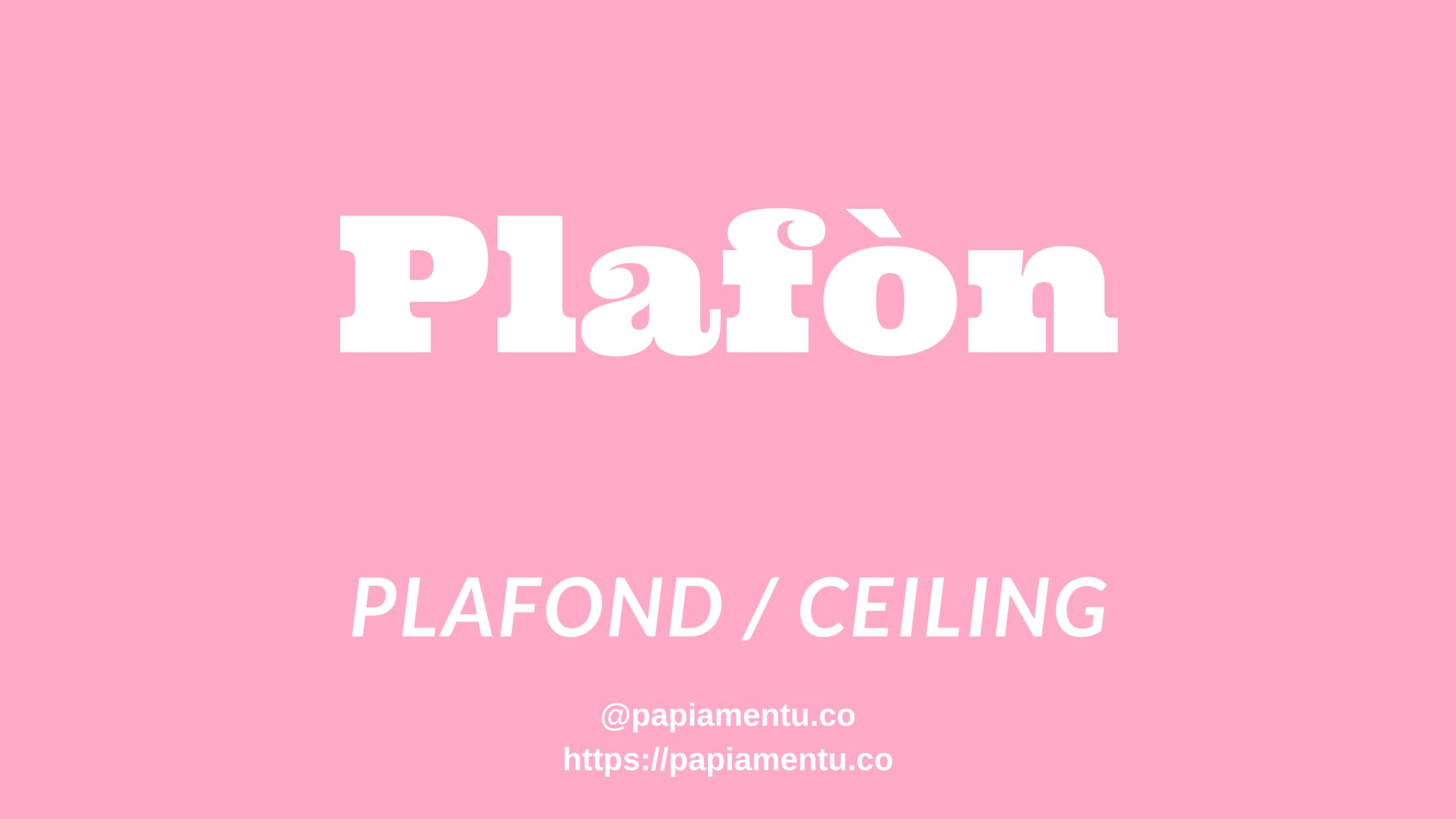 Plafond in het papiaments - Papiamentu -ceiling