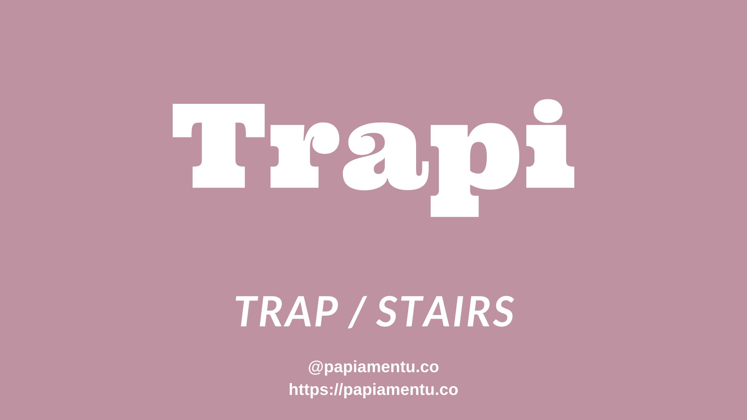 Zo Zeg je trap in het papiaments - Trapi